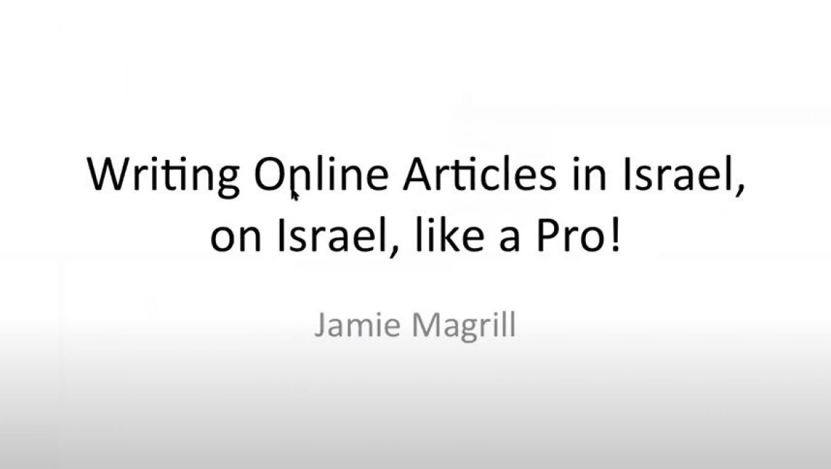 Workshop Writing online articles in Israel, on Israel, like a pro!